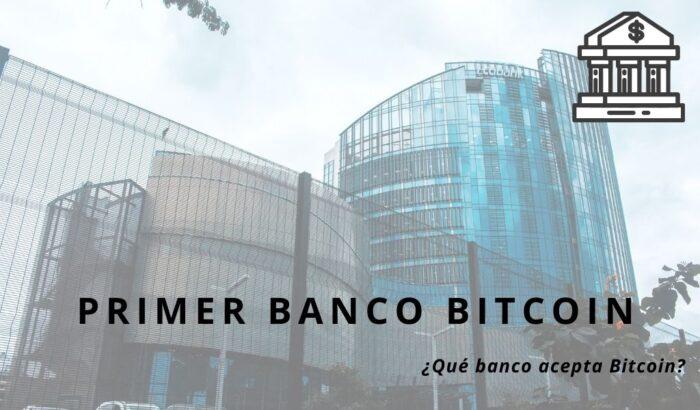Primer banco Bitcoin